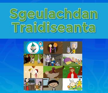 18 sgeulachdan traidiseanta, cuid à Alba, beòthaichte do chlann